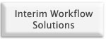 Interim Workflow Solutions