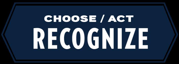 Choose. Act. Recognize.