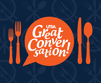 Community invited to dinner and Great Conversation! Feb. 28 at UTSA